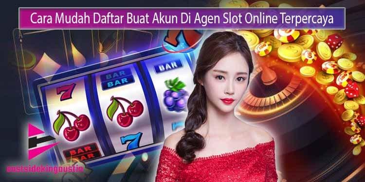 Daftar-Buat-Akun-Di-Agen-Slot-Online-Terpercaya